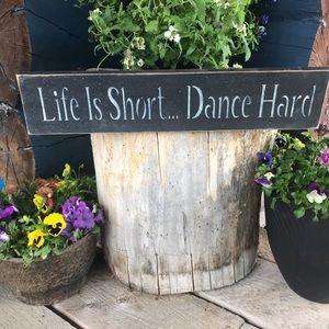 Life is Short Dance Hard Sign